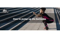 How to pump up the buttocks